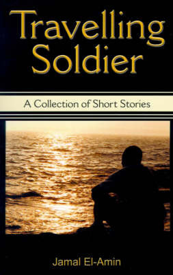 Travelling Soldier by Jamal El-Amin