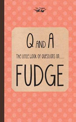 The Little Book of Questions on Fudge by Anon