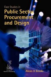 Case Studies in Public Sector Procurement and Design by Alexis D. Brooks