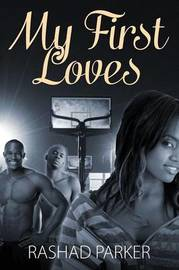 My First Loves by Rashad Parker