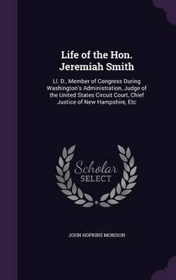 Life of the Hon. Jeremiah Smith by John Hopkins Morison