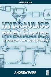 Hydraulics and Pneumatics by Andrew Parr