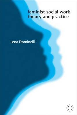 Feminist Social Work Theory and Practice by Lena Dominelli image
