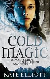 Cold Magic (Spiritwalker #1) by Kate Elliott