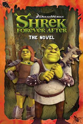 Shrek Forever and After: The Novel by Lauren Alexander