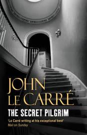 The Secret Pilgrim by John Le Carre