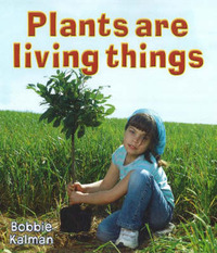 Plants are Living Things by Bobbie Kalman image