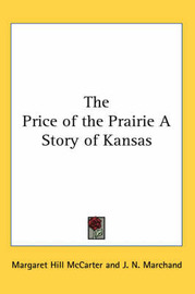 The Price of the Prairie A Story of Kansas by Margaret Hill McCarter image