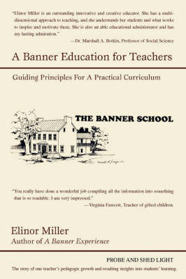 A Banner Education for Teachers: Guiding Principles for a Practical Curriculum by Elinor Miller image