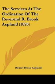 The Services At The Ordination Of The Reverend R. Brook Aspland (1826) by Robert Brook Aspland image