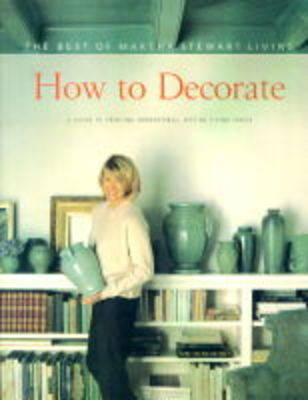 "How to Decorate by ""Martha Stewart Living"" Magazine"