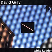 White Ladder by David Gray (Rock)