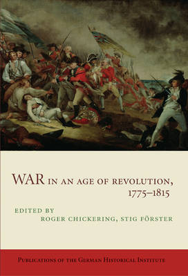 War in an Age of Revolution, 1775-1815