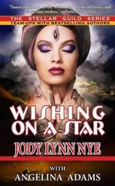 Wishing on a Star by Jody Lynn Nye
