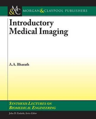 Introductory Medical Imaging by Anil Bharath