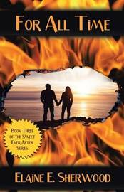 For All Time by Elaine E. Sherwood