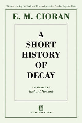 A Short History of Decay by E.M. Cioran
