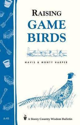 Raising Game Birds by Mavis Harper