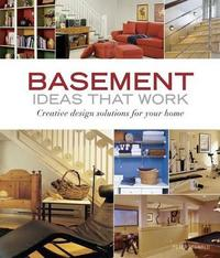 Basement Ideas that Work: Creative Design Solutions for your Home by Peter Jeswald image