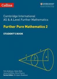 Cambridge International AS & A Level Further Mathematics Further Pure Mathematics 2 Student's Book by Helen Ball