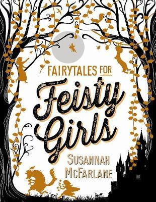 Fairytales for Feisty Girls by Susannah McFarlane image