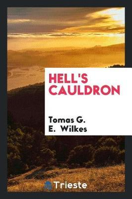 Hell's Cauldron by Tomas G E Wilkes image