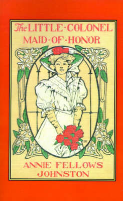 Little Colonel's Maid of Honor, The by Johnston image
