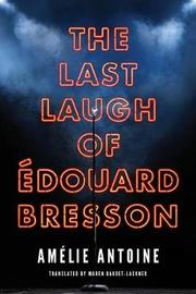 The Last Laugh of Edouard Bresson by Amelie Antoine image