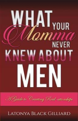 What Your Momma Never Knew about Men by Latonya Black Gilliard image