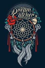 Dream Catcher by 2019 Planner Co