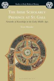 The Irish Scholarly Presence at St. Gall by Sven Meeder