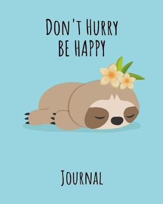 Don't Hurry be Happy Journal by Kiddo Teacher Prints