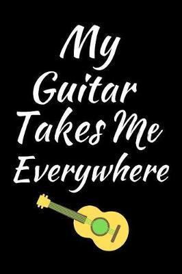 My Guitar Takes Me Everywhere by Music Lovers image