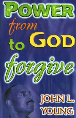 Power from God to Forgive by John L Young image