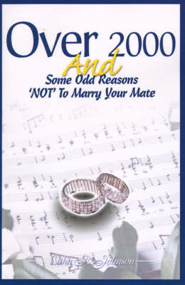 Over 2000 and Some Odd Reasons 'Not' to Marry Your Mate by Otha R. Johnson image