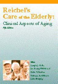 Reichel's Care of the Elderly: Clinical Aspects of Aging image