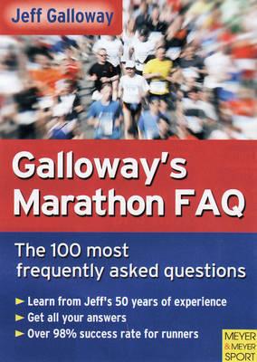 Galloway's Marathon FAQ by Jeff Galloway