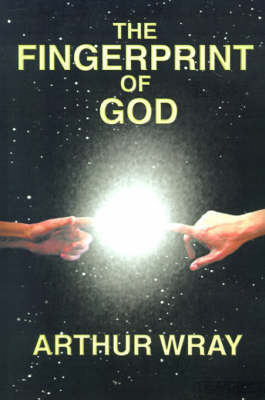 The Fingerprint of God by Arthur Wray