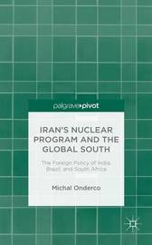 Iran's Nuclear Program and the Global South by Michal Onderco
