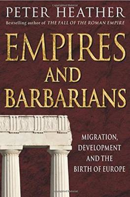 Empires and Barbarians by Peter Heather image