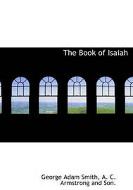 The Book of Isaiah by George Adam Smith
