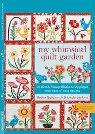 My Whimsical Quilt Garden by Becky Goldsmith image