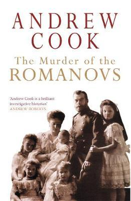The Murder of the Romanovs by Andrew Cook image