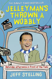 Jelleyman's Thrown a Wobbly by Jeff Stelling image