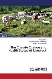 The Climate Change and Health Status of Livestock by Khan Amjad