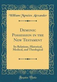 Demonic Possession in the New Testament by William Menzies Alexander image