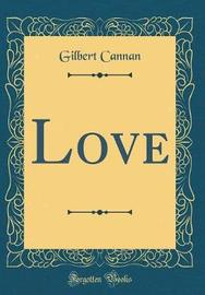 Love (Classic Reprint) by Gilbert Cannan image