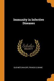 Immunity in Infective Diseases by Elie Metchnikoff