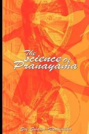 The Science of Pranayama by Sri Swami Sivananda