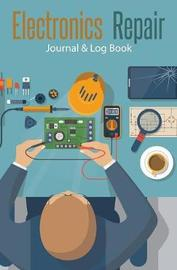 Electronics Repair Journal & Log Book by Journal Jungle Publishing